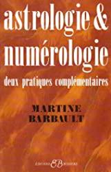 Astrologie et numérologie, deux pratiques complémentaires de Martine Barbault