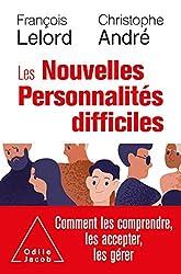 Les Nouvelles personnalités difficiles - Comment les comprendre, les accepter, les gérer de François Lelord