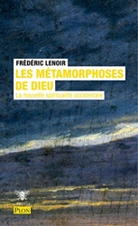 Les métamorphoses de Dieu de Frédéric LENOIR