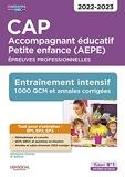 CAP Accompagnant éducatif Petite enfance - Epreuves professionnelles - EP1, EP2 et EP3 - Entraînement intensif : 1000 QCM et annales - Session 2022 (2021)