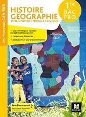 Les nouveaux cahiers - HISTOIRE-GEOGRAPHIE-EMC 1re Bac Pro - Ed. 2020 - Livre élève d'Olivier Apollon