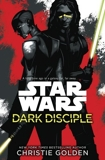 Star Wars - Dark Disciple by Christie Golden (2016-03-31) - Arrow - 31/03/2016