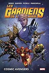 Les Gardiens de la Galaxie T01 - Cosmic Avengers de Brian M. Bendis