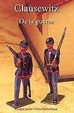 De la guerre by Carl von Clausewitz (May 23,2006) - Rivages * (May 23,2006)