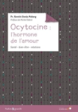 Ocytocine - L'hormone de l'amour
