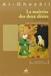 La maîtrise des deux désirs d'Abu Hamid al Ghazali