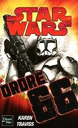 Star Wars - Republic Commando - Ordre 66 de Karen TRAVISS