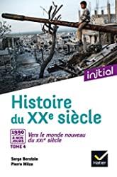 Initial - Histoire du XXe siècle tome 4 - Des années 1990 à nos jours, vers le monde nouveau du XXIe - Edition 2017 de Jean Guiffan