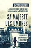 Sa Majesté des Ombres - La mécanique générale - 19/03/2020