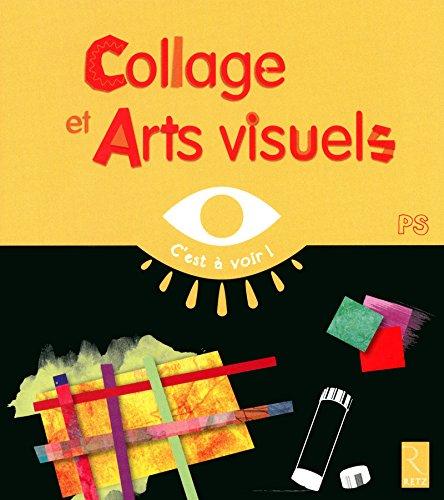 Collages Et Arts Visuels Ps