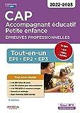 CAP Accompagnant éducatif petite enfance - Épreuves professionnelles - Tout-en-un pour réussir les EP1, EP2 et EP3 - 2021-2022 (2021)