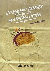 Comment penser comme un mathématicien de Kevin Houston