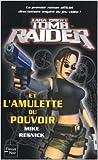 Tomb Raider et l'Amulette du pouvoir de Mike Resnick ( 11 mars 2004 ) - Fleuve Noir (11 mars 2004) - 11/03/2004