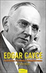 Edgar Cayce - Prophéties et conseils thérapeutiques de Peter Rice