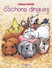 Les Cochons dingues - Tome 01 de Laurent Dufreney