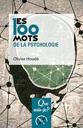 Les 100 mots de la psychologie d'Olivier Houdé