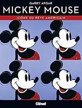 Mickey Mouse, icône du rêve américain de Garry Apgar