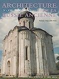 Architecture de la Russie ancienne, vol. 1 - Xe -XVe siècle (HR.HORS COLLEC.) - Format Kindle - 25,99 €