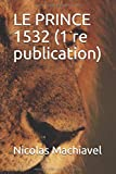 LE PRINCE 1532 (1 re publication) - Independently published - 29/05/2019