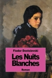 Les nuits blanches (French Edition) by Fiodor Dosto??evski (2014-08-29) - 29/08/2014