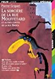 La sorcire de la rue Mouffetard, et autres contes de la rue Broca by Pierre Gripari Christian Biet(1997-01-01) - Gallimard Jeunesse - 01/01/1997