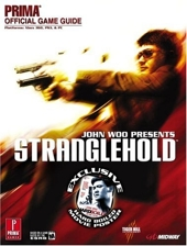 John Woo presents Stranglehold - Prima Official Game Guide de Fletcher Black