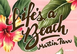 Martin Parr Life's a Beach /anglais