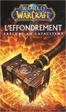WORLD OF WARCRAFT L'EFFONDREMENT de Christie Golden ( 27 juin 2012 ) - 27/06/2012