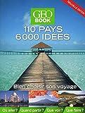 Geobook 110 pays 6000 idées - Géo - 07/03/2013