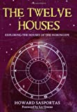 The Twelve Houses by Howard Sasportas(2009-06-01) - LSA/Flare - 01/01/2009