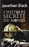L'Histoire Secrete Du Monde (Documents) (French Edition) by Jonathan Black(2011-05-01) - J'Ai Lu - 01/05/2011