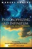 Philosophizing Ad Infinitum - Infinite Nature, Infinite Philosophy