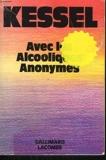 Avec les alcooliques anonymes. - Gallimard . - 01/01/1985