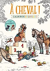 À cheval ! - Album de coloriage de Laurent Dufreney