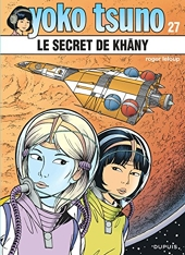 Yoko Tsuno, tome 27 - Le Secret de Khâny de Roger Leloup