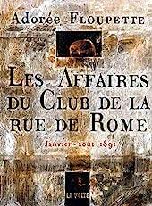 Les affaires du Club de la rue de Rome - Janvier-août 1891 d'Adorée Floupette