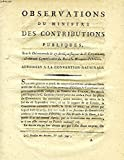 OBSERVATIONS DU MINISTRE DES CONTRIBUTIONS PUBLIQUES, ADRESSEES A LA CONVENTION NATIONALE