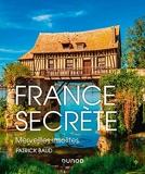 France secrète - Merveilles insolites