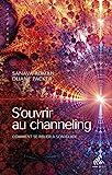 S'ouvrir au channeling - Comment se relier à son guide (Channels) - Format Kindle - 11,99 €