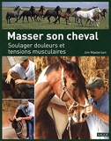 Masser son cheval - Soulager douleurs et tensions musculaires