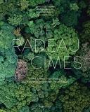 Le Radeau des Cimes - Trente années d'exploration des canopées forestières équatoriales