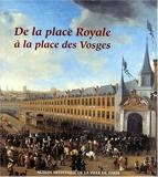 De la place Royale à la place des Vosges