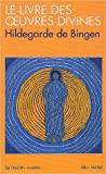 Le livre des oeuvres divines de Hildegarde de Bingen ( 1 septembre 1989 ) - Albin Michel (1 septembre 1989)