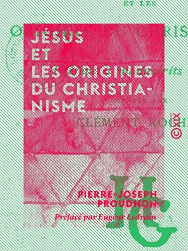 Jésus et les origines du christianisme - Format Kindle - 3,49 €