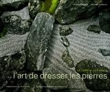 L'art de dresser les pierres - Le jardin japonais, permanence et invention, les enseigenemnts du sakutei-ki (1Cédérom)