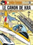 Yoko Tsuno. tome 15 - Le canon de Kra de Leloup. Roger (1985) Relié