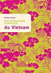 Dictionnaire insolite du Vietnam d'Ariane Louvet