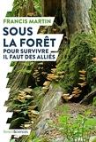 Sous la forêt. Pour survivre il faut des alliés (NATURE ET SAVOI) - Format Kindle - 13,99 €