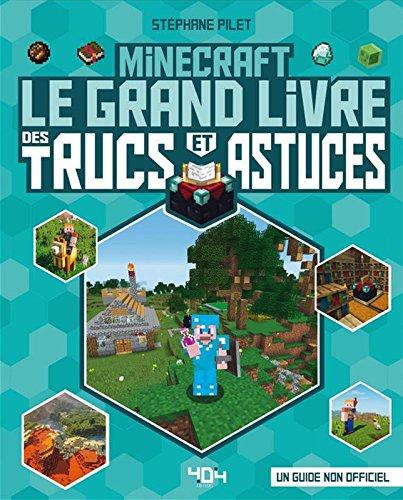 Minecraft - Le grand livre des trucs et astuces