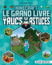 Minecraft - Le grand livre des trucs et astuces - Le grand livre des trucs et astuces - Guide de jeux vidéo - Dès 8 ans de Stéphane PILET